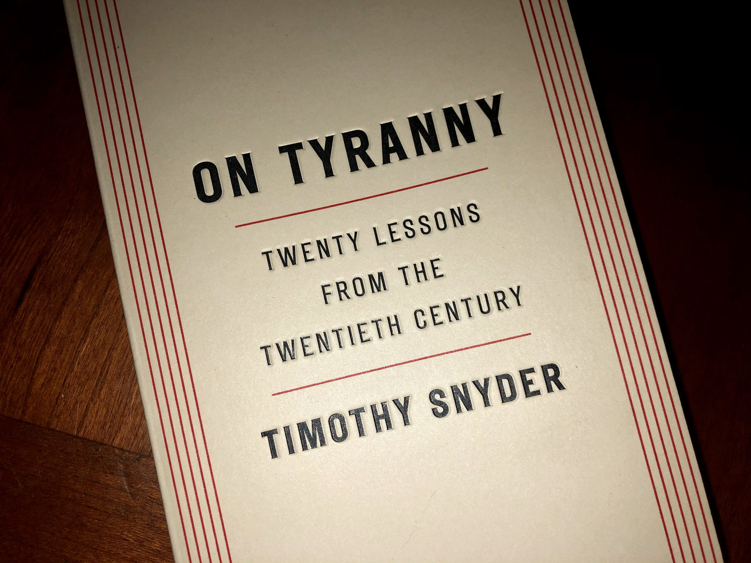 On Tyranny: Twenty Lesson from The Twentieth Century by Timothy Snyder